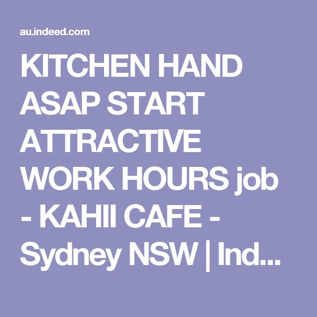 KITCHEN HAND ASAP START ATTRACTIVE WORK HOURS job - KAHII CAFE - Sydney NSW | Indeed.com