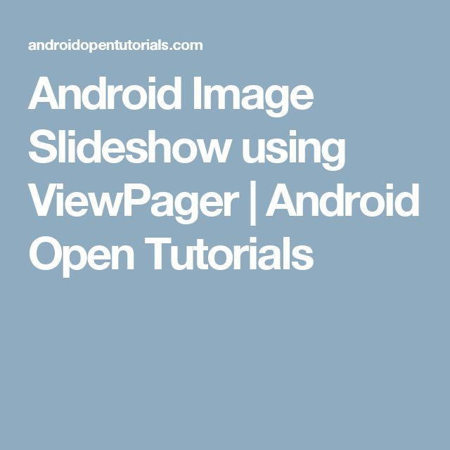 Android Image Slideshow using ViewPager | Android Open Tutorials