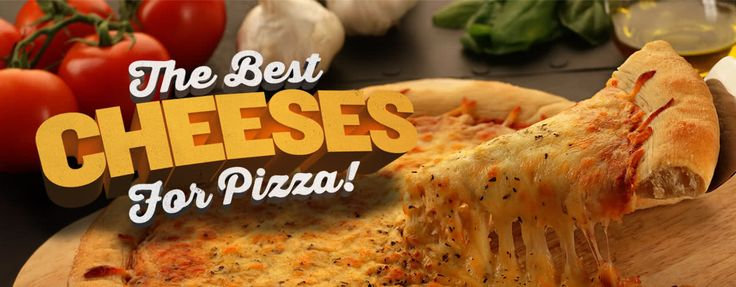 Best Cheese for Pizza | Types of Pizza Cheeses