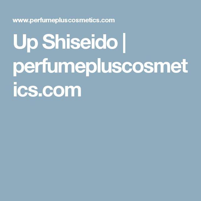 Up Shiseido   perfumepluscosmetics.com