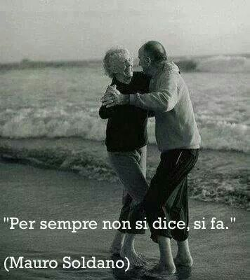 Per sempre - Amore - Citazioni - Mauro Soldano