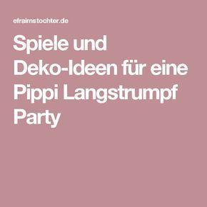 Spiele und Deko-Ideen für eine Pippi Langstrumpf Party