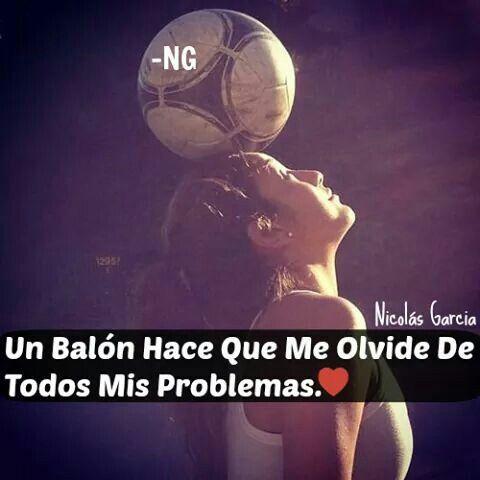 Un Balón Hace Que Me Olvide De Todos Mis Problemas