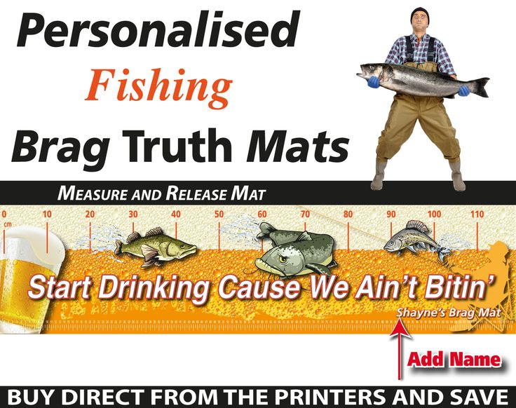 Wholesale Printers,  - Personalised Fishing Start Drinking Brag Truth Measure and Release Mat, $19.95 (http://www.wholesaleprinters.com.au/personalised-fishing-start-drinking-brag-truth-measure-and-release-mat/)