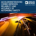 Integrated Accelerometer/Gyro Combo Series from Analog Devices Helps Improve Reliability and Accuracy of Automotive Safety Systems