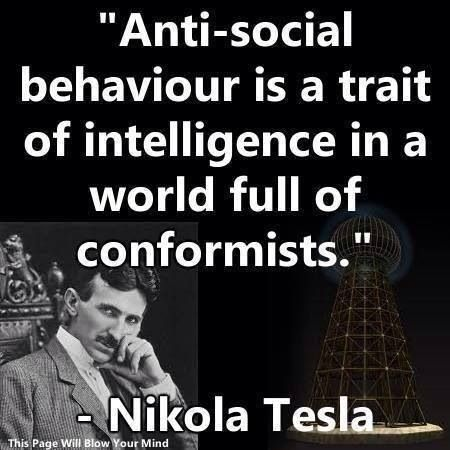 """""""el comportamiento antisocial es un rasgo de la inteligencia en un mundo lleno de conformistas""""                                                                                                                                                      More"""