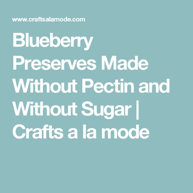 how to make blueberry preserves without pectin