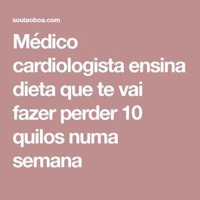 Médico cardiologista ensina dieta que te vai fazer perder 10 quilos numa semana