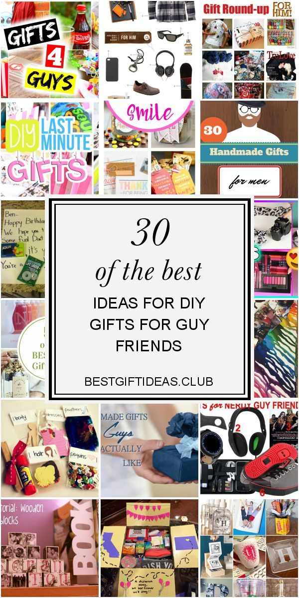 30 Of The Best Ideas For Diy Gifts For Guy Friends Guy Friend