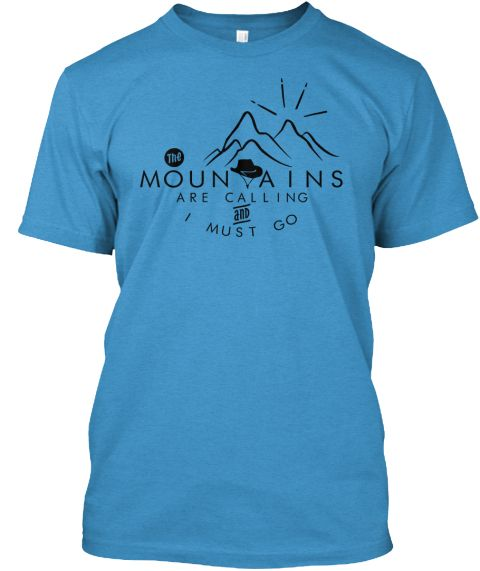 The Mountains Are Calling T Shirt  Heathered Bright Turquoise  T-Shirt Front