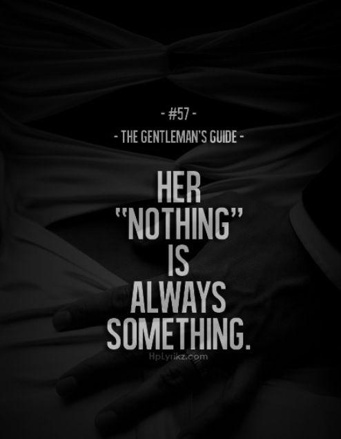 "Her ""nothing"" is always something. - Gentleman's Guide"