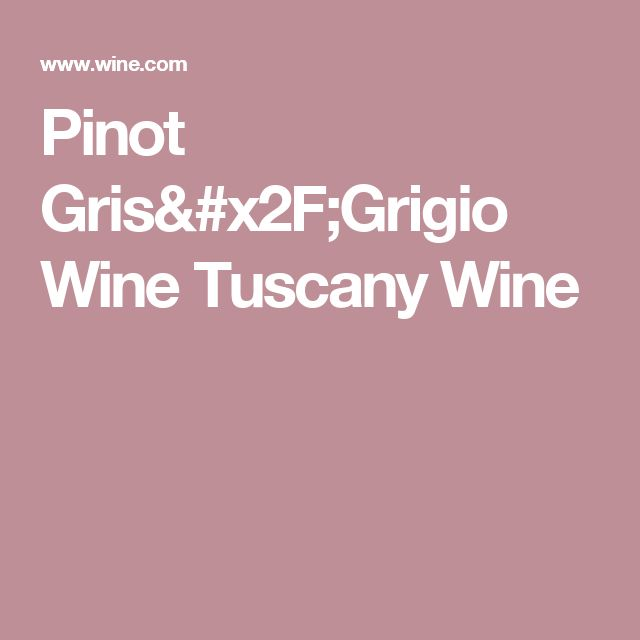 Pinot Gris/Grigio Wine Tuscany Wine