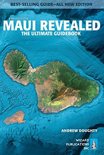 Maui Revealed: The Ultimate Guidebook - The finest guidebook ever written for Maui. Now you can plan your best vacation—ever. This all new eighth edition is a candid, humorous guide to everything there is to see and do on the island. Best-selling author and longtime Hawai'i resident, Andrew Doughty, unlocks the secrets of...