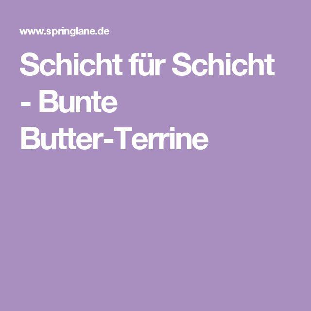 Schicht für Schicht - Bunte Butter-Terrine