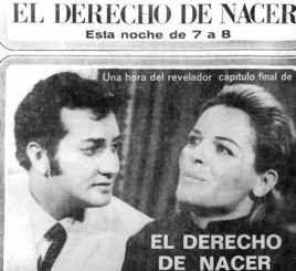 La novela que consolidaría al género como tal sería <El Derecho de Nacer> estuvo al aire durante dos años (1965-1967) y mantuvo su récord de máximo número de transmisiones, una hora de lunes a viernes.