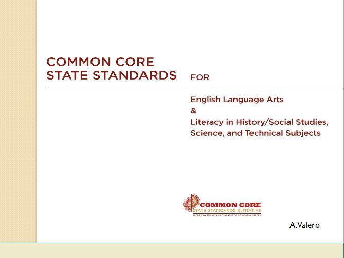 Common Core State Standards Overview created for the Language Arts, Science, Social Studies and Fine Arts Departments