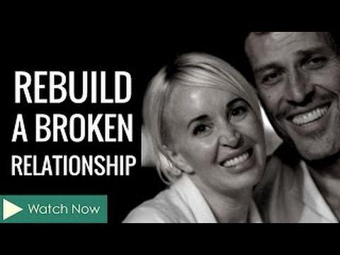 Tony Robbins - How to Rebuild a Broken Relationship - Tony Robbins Relat...