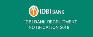INDUSTRIAL DEVELOPMENT BANK OF INDIA RECRUITMENT (IDBI) BOARD NOTIFICATION 2018 – 2019   (Apply through online 760 jobs notification for t...