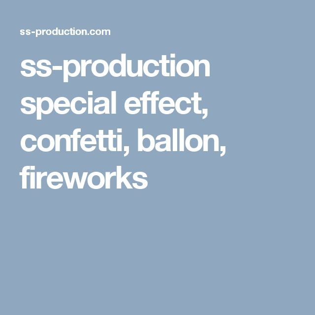 ss-production special effect, confetti, ballon, fireworks