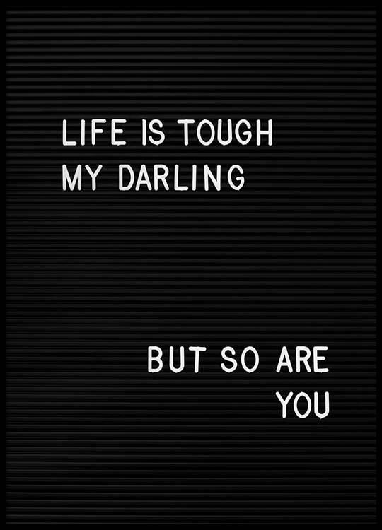 Life is tough my darling Poster i gruppen Posters / Storlekar / 30x40cm hos Desenio AB (2265)