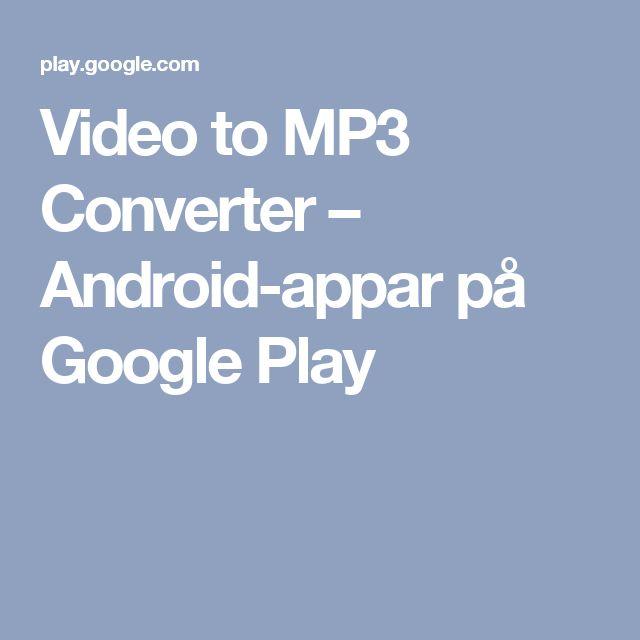 Video to MP3 Converter – Android-appar på Google Play