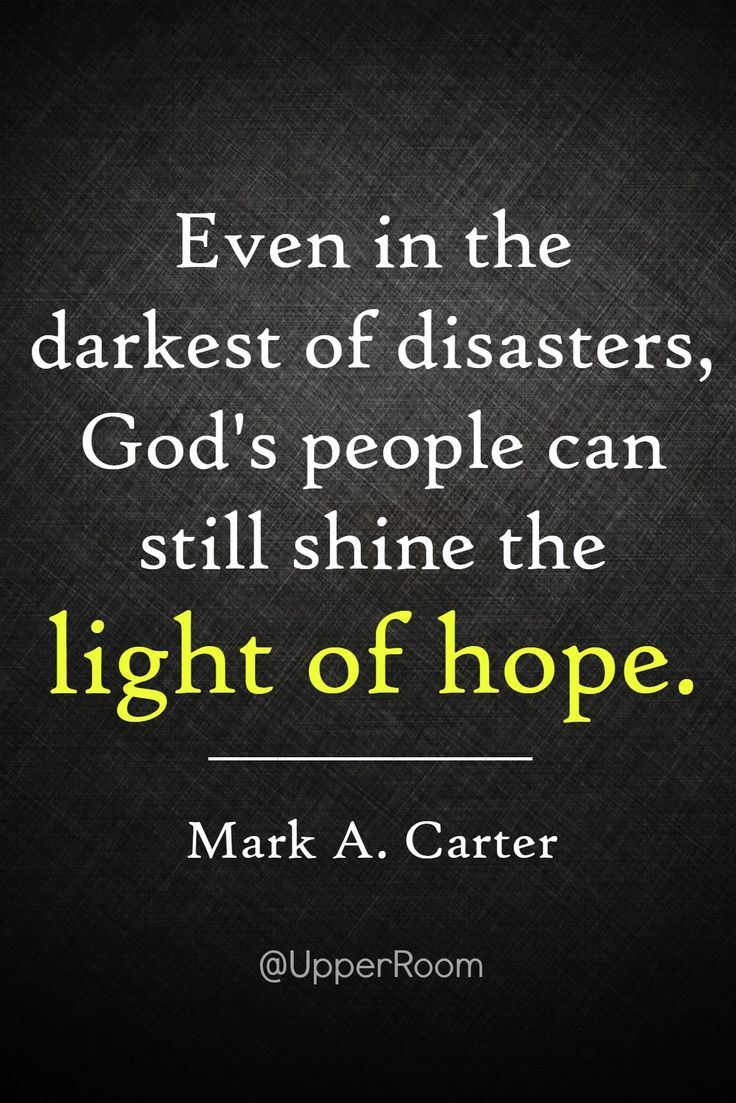 """Even in the darkest of disasters God s people can still shine the light of"