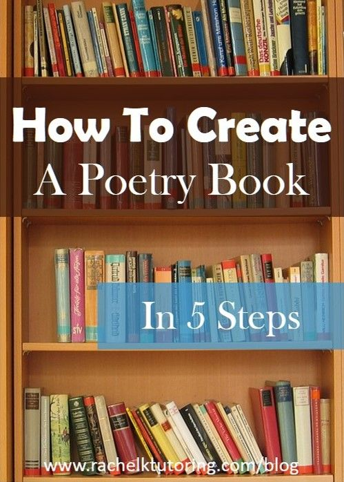 How To Create A Poetry Book | Rachel K Tutoring Blog