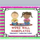 These are nameplates designed to go on a word wall.  You can build that sense of classroom community by adding your students' names to your word wall.