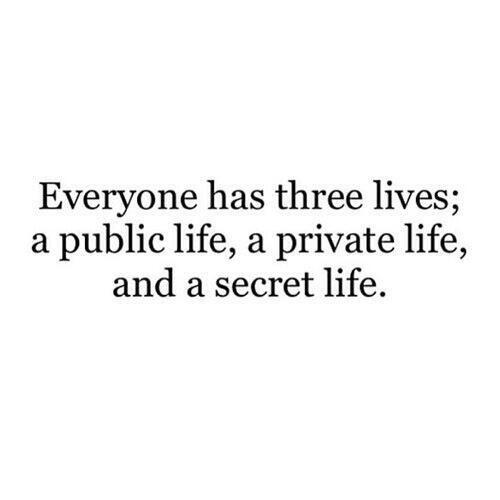 Everyone has three lives