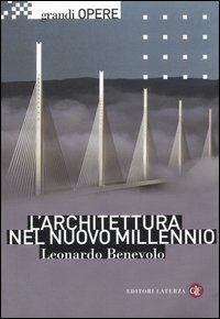 Fogli e Parole d'Arte - L'architettura nel nuovo millennio, di Leonardo Benevolo