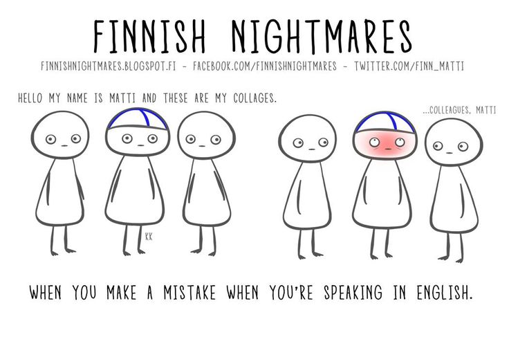 Finnish Nightmares: Especially when someone notices it.