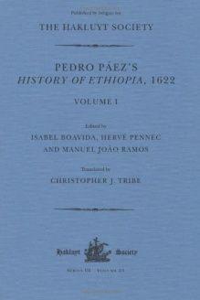 Pedro Paez's History of Ethiopia, 1622 (Hakluyt Society, Third Series)