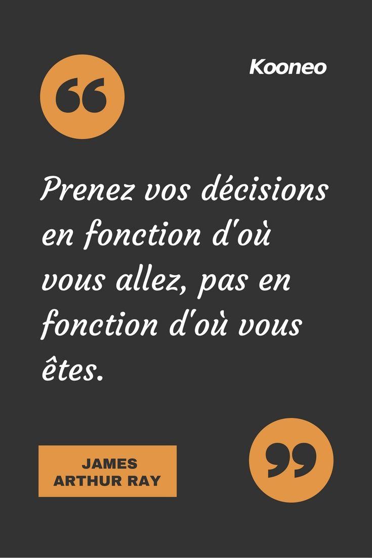 """[CITATIONS] """"Prenez vos décisions en fonction d'où vous allez, pas en fonction d'où vous êtes."""" JAMES ARTHUR RAY #Ecommerce #E-commerce #Kooneo #JamesArthurRay #Décision : www.kooneo.com"""