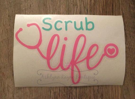 Scrub Life Decal Scrub Life Nurse Decal by AshlynnRayneBoutique