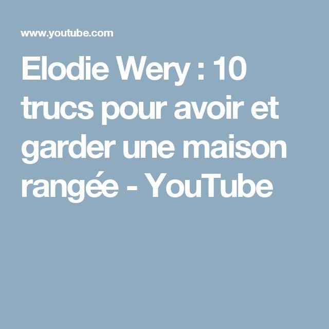 Elodie Wery : 10 trucs pour avoir et garder une maison rangée - YouTube