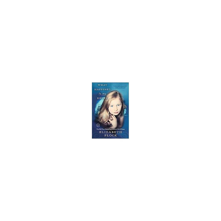 What Happened to My Sister (Paperback) by Elizabeth Flock