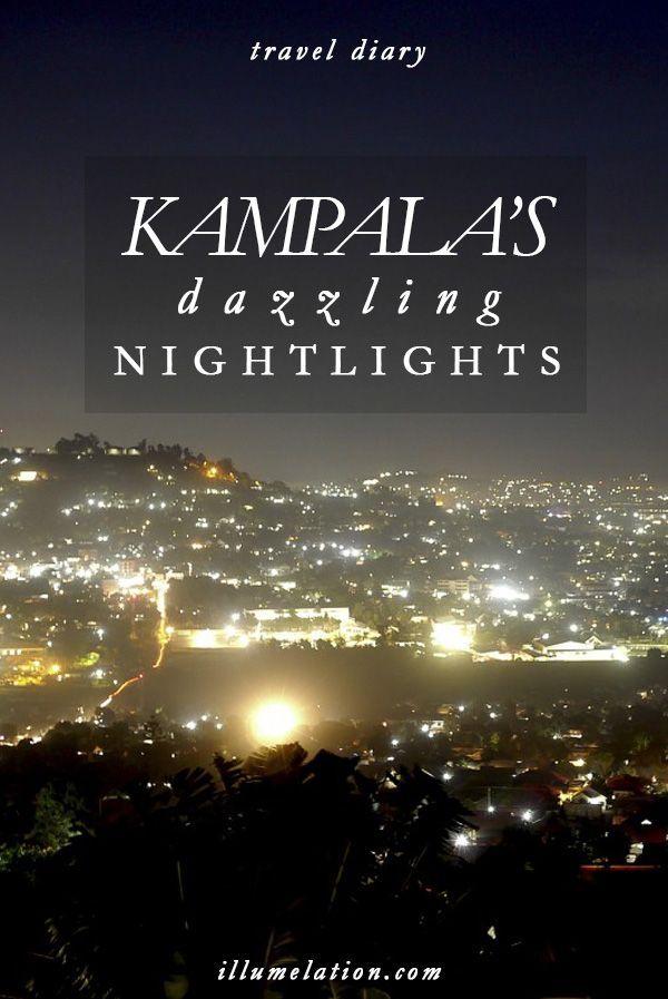 illumelation.com || travel diary: africa, uganda || kampala's dazzling nightlights