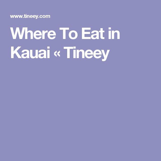 Where To Eat in Kauai « Tineey