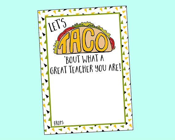 Let's Taco 'Bout What A Great Teacher You Are Teacher ...