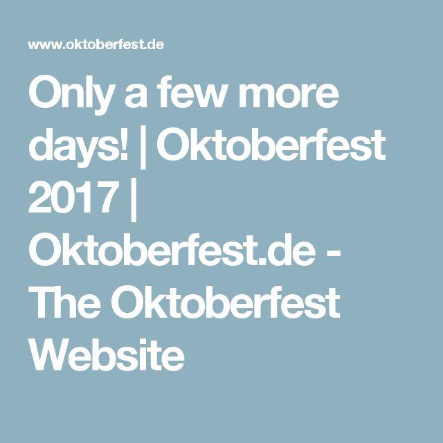 Only a few more days!   Oktoberfest 2017   Oktoberfest.de - The Oktoberfest Website