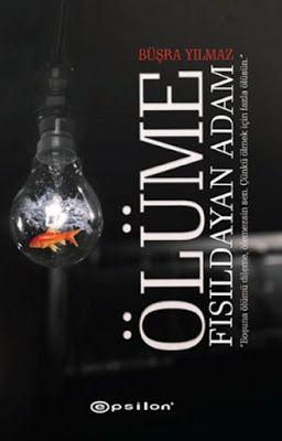 Ölüme Fısıldayan Adam - Büşra Yılmaz - PDF İndir - Kitapindir.in - E KİTAP İNDİR