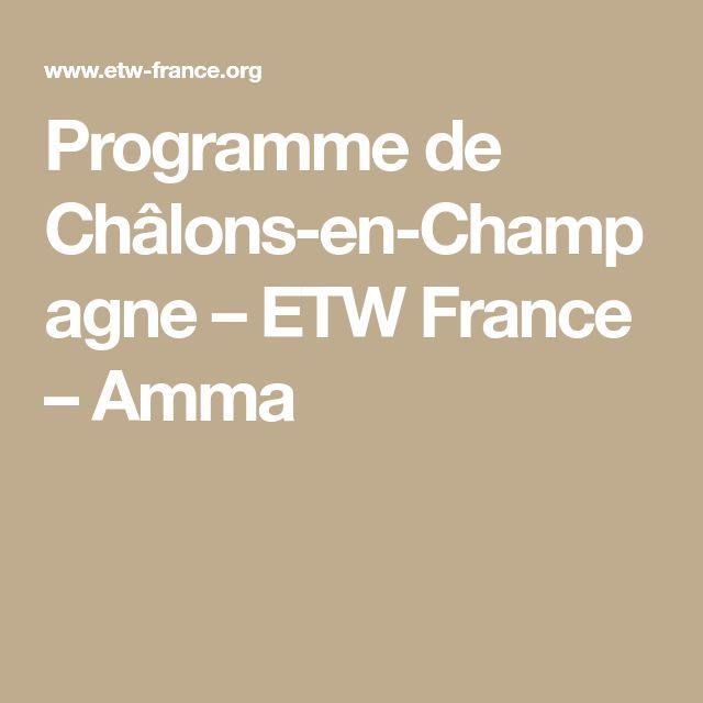 Programme de Châlons-en-Champagne – ETW France – Amma