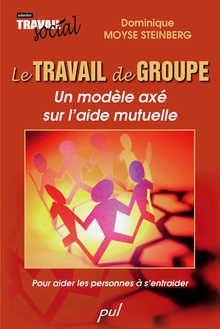 Le travail de groupe. Un modèle axé sur l'aide mutuelle. Pour aider les personnes à s'entraider