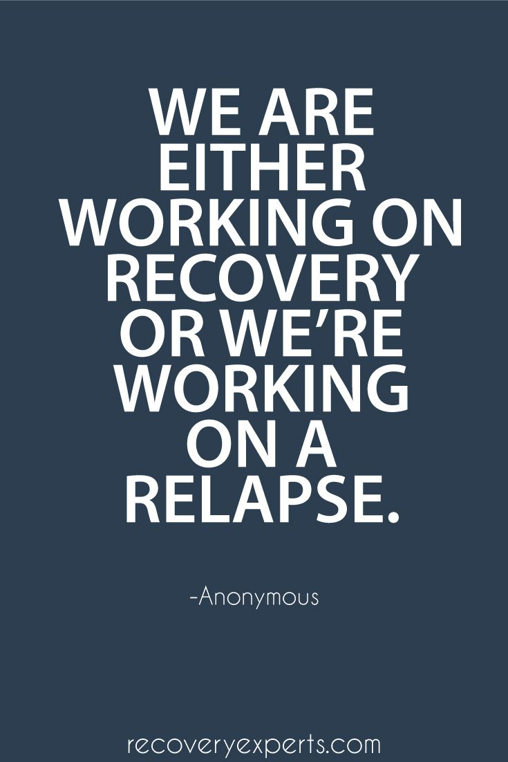 Quote on Addiction: We are either working on recovery or we're working on a relapse.  For more info call us today: (844) 630-6741
