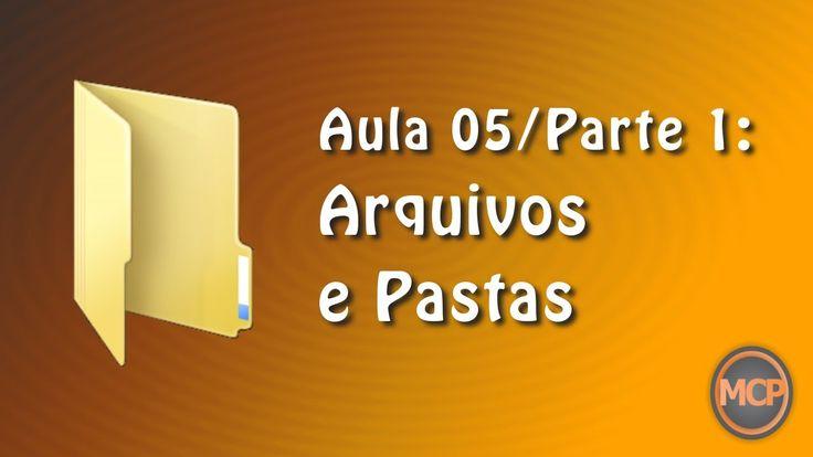 Curso Informática Básica - Aula 5/Parte1 - Arquivos e Pastas (HD)