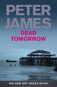 Peter James – Dead Tomorrow (Roy Grace, #5)
