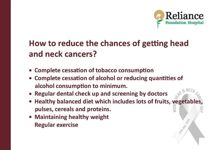 How To Reduce The Chances Of Getting Head And Neck Cancers?  • Complete cessation of tobacco consumption • Complete cessation of alcohol or reducing quantities of alcohol consumption to minimum. • Regular dental check up and screening by doctors • Healthy balanced diet which includes lots of fruits, vegetables) pulses, cereals and proteins. • Maintaining healthy weight Regular exercise  #WorldHeadandNeckCancerDay #RespectForLife: RFHospital.Org