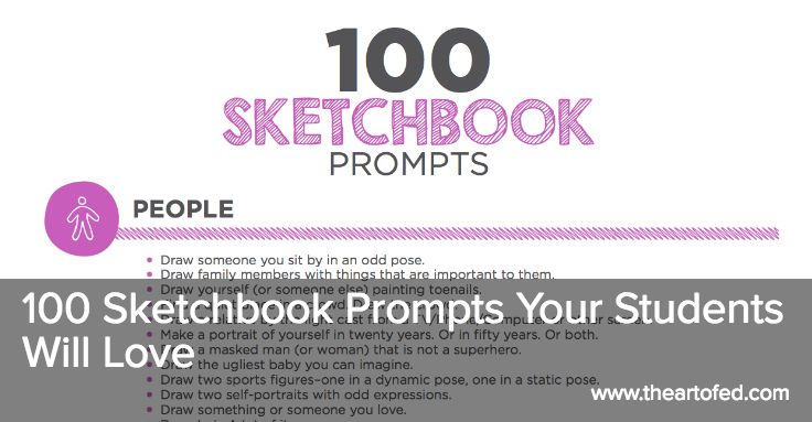 The Art of Ed - 100 Sketchbook Prompts Your Students Will Love