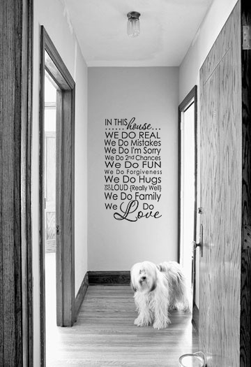"""In this house we do real we do mistakes we do I'm sorry we do 2nd chances we do fun we do forgiveness we do hugs, we do do loud really well, we do family, We do love."" Vinyl lettering wall art decal can be found at www.lacybella.com"