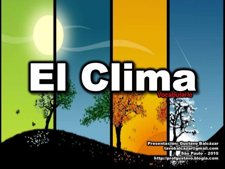 Spanish vocabulary: weather. Vocabulario - el clima. #Learning Spanish #Spanish words http://es.slideshare.net/tavobalcazar/vocabulario-el-clima